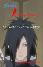 Gentle Turbulence - Uchiha Madara Love Story by Midnight_Lilac
