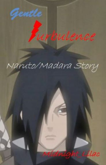 Gentle Turbulence - Uchiha Madara Love Story