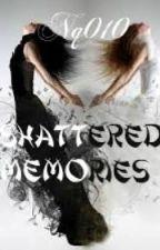 Shattered Memories by NightQueen010