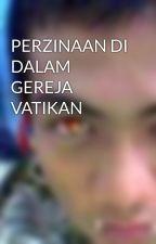 PERZINAAN DI DALAM GEREJA VATIKAN by nurulasrie