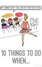 10 Things To Do When... by AndyAndEm