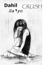 Dahil Sa'yo Crush [ COMPLETED ] by tragichealer