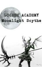 Lucede Academy: Moonlight Scythe  by missPrimeraG