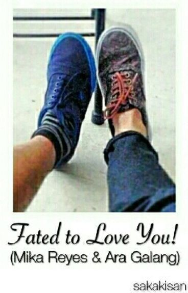 Fated to Love You! (Mika Reyes & Ara Galang)