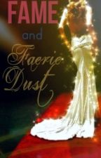 Fame and Faerie Dust by marie411210