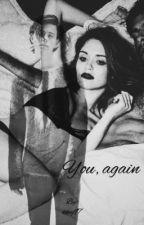 You, again. (EDITANDO) by Cashewsgirl97