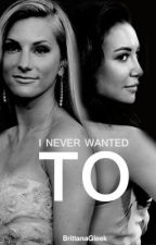 I never wanted to (Heya Fanfic) by BrittanaGleek