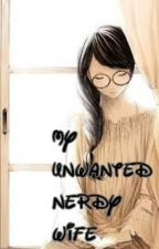 My Unwanted Nerdy Wife by ChibiDibee