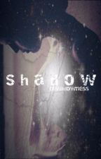 Shadow by oliviadowness