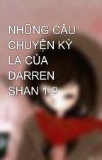 NHỮNG CÂU CHUYỆN KỲ LẠ CỦA DARREN SHAN 1-9 by tellme