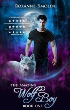 The Amazing Wolf Boy by RoxanneSmolen