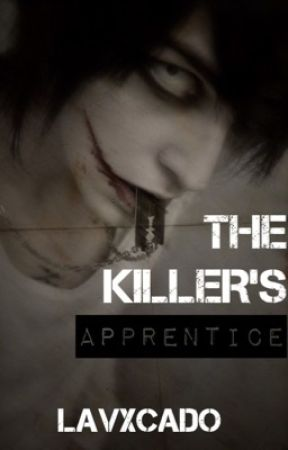 The Killers Apprentice // JTK Fanfiction by lavxcado