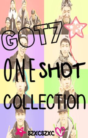 GOT7 One Shot Collection - | Yugyeom | - Wattpad