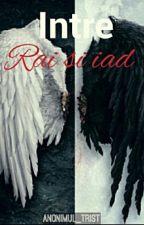 Între rai şi iad by Anonimul_trist