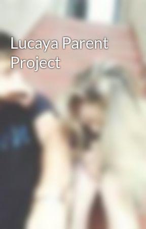 Lucaya Parent Project by girl_meets_lucaya