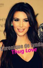 Chronique de Lynda : Thug love by laaiiila
