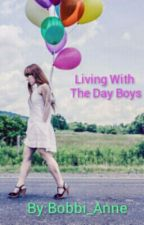 Living with The Day Boys by Bobbi_Anne