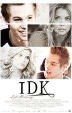 IDK ✿ l.h ✓ by itscheery
