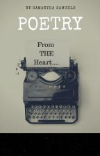 poetry - From The Heart. by SamanthaSamuels5