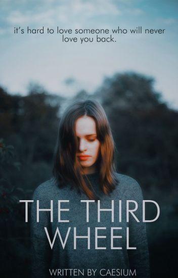 The Third Wheel [editing]