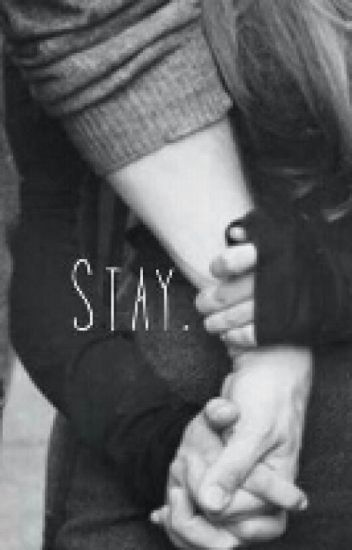 Stay.