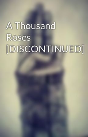 A Thousand Roses [DISCONTINUED] by FrankOShea