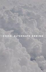 Coda: Alternate Ending  by bethyltrash