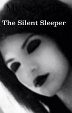 The Silent Sleeper (Sequel to Jeffs Daughter)  by themisfitbunny