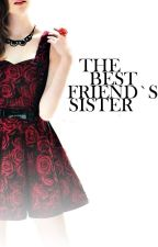 ~The best friend's sister ~ by LittleFemale
