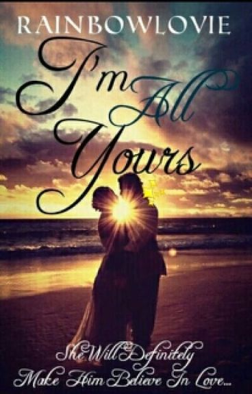 I'm All Yours(#Wattys2015)