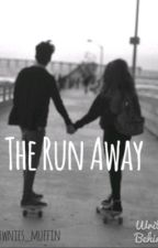 The Run Away (Sequel to TMTBM) by dicapriodicrapio