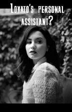 Lovato's personal assistant? by LovaticsDemiLovato