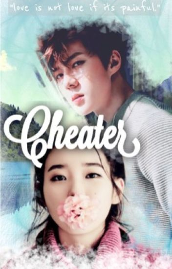 Cheater (Exo Sehun|  COMPLETED