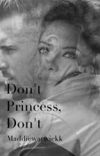 Don't Princess, Don't- Aaron Ramsey/ Arsenal fanfic by __madss