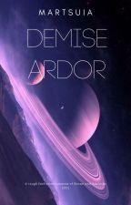 Demise Ardor by MadisonGeronimo