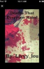 Deaths that everyone hated by livvy_lou