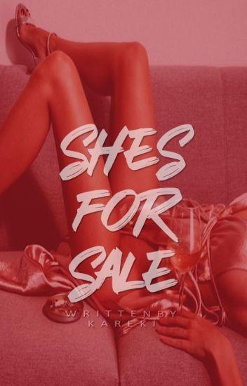 she's for sale [under major revision]
