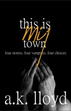 This Is My Town by ak_lloyd