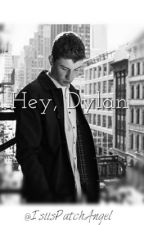 Hey, Dylan by ShineForLouis