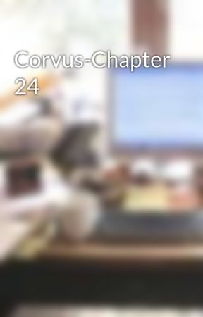 Corvus-Chapter 24 by LeeLowe