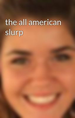 the all american slurp