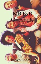 mb bxb oneshots by babyblue326