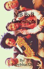mb bxb oneshots by babyblue326