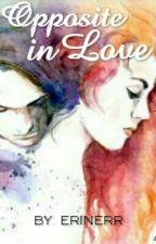 Opposite in Love by Erinerr