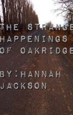 The Strange Happenings of Oakridge by 13FuzzySocks