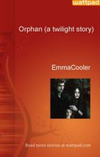 Orphan (a twilight story) by EmmaCooler