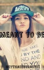 Meant to be (A O2L/Magcon Fanfiction) by kerriannemarie_