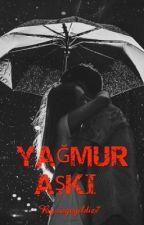 YAĞMUR AŞKI by ozgeyildiz7