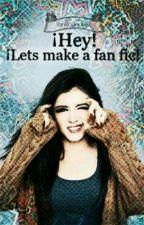 Hey! Lets make a fan fic! by IariRodriguez
