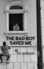 The Bad boy saved me by Sophiaz123